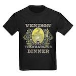 Venison its whats for dinner Kids Dark T-Shirt