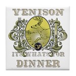Venison its whats for dinner Tile Coaster