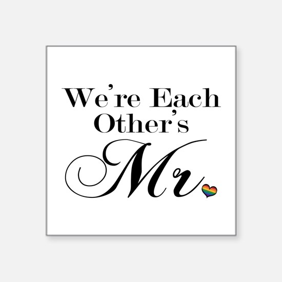 We're Each Other's Mr. Sticker