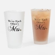 We're Each Other's Mrs. Drinking Glass