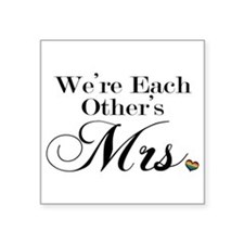 """We're Each Other's Mrs. Square Sticker 3"""" x 3"""""""