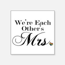 "We're Each Other's Mrs. Square Sticker 3"" x 3"""