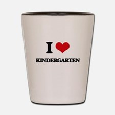 I Love Kindergarten Shot Glass