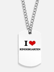 I Love Kindergarten Dog Tags