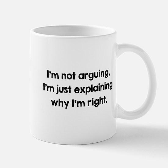 I'm Not Arguing Mug