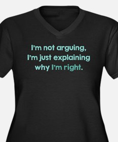 I'm Not Arguing Women's Plus Size V-Neck Dark T-Sh