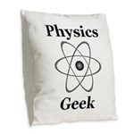 Physics Geek Burlap Throw Pillow