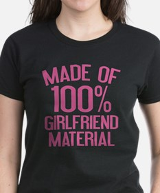 Made Of 100% Girlfriend Material Tee
