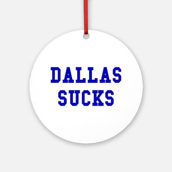 Dallas Sucks Ornament (Round)