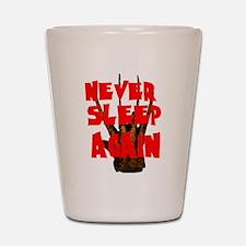 NEVER SLEEP AGAIN Shot Glass