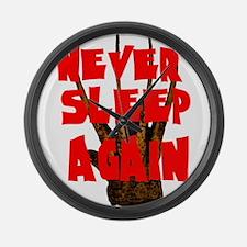 NEVER SLEEP AGAIN Large Wall Clock
