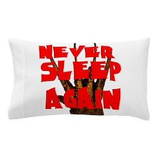 NEVER SLEEP AGAIN Pillow Case