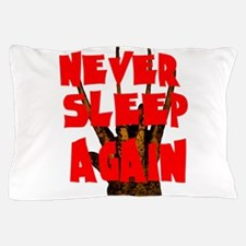 NEVER SLEEP AGAIN Pillow Case