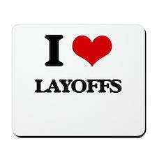 I Love Layoffs Mousepad
