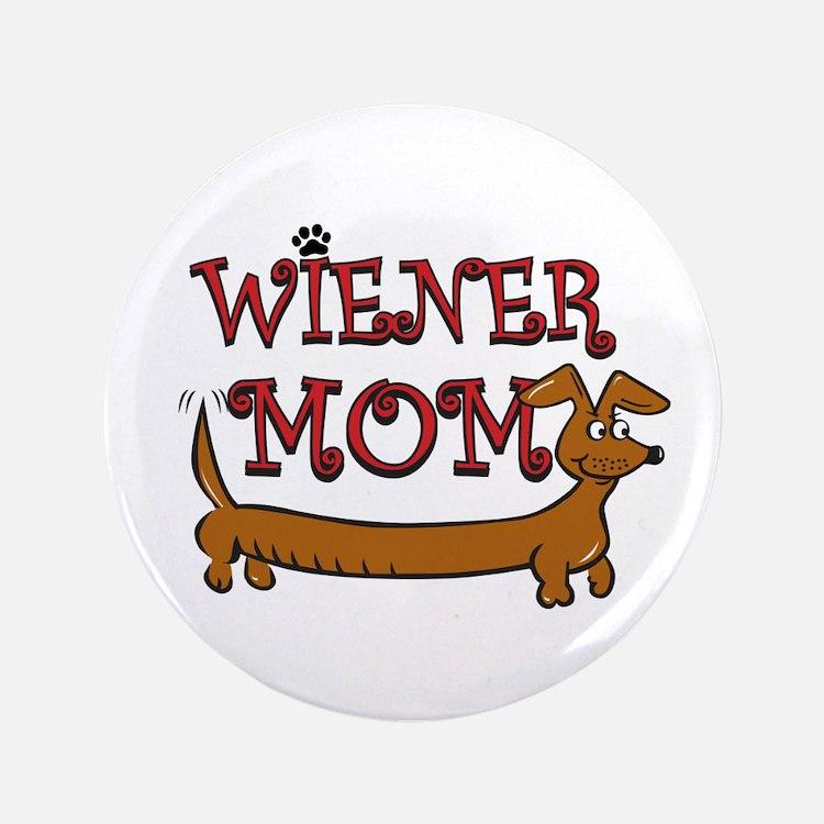 "Cute Wiener Mom Cartoon 3.5"" Button"