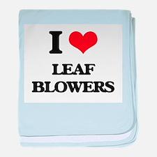 I Love Leaf Blowers baby blanket
