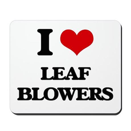 Elegant I Love Leaf Blowers Mousepad