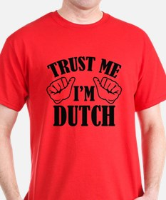 Trust Me I'm Dutch T-Shirt