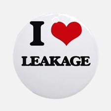 I Love Leakage Ornament (Round)