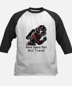 Have Space Suit - Will Travel vint Baseball Jersey