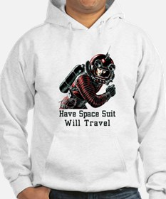 Have Space Suit - Will Travel vi Hoodie