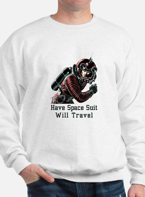 Have Space Suit - Will Travel vintage Sweatshirt