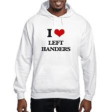 I Love Left Handers Hoodie