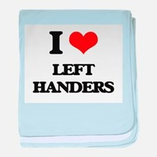 I Love Left Handers baby blanket