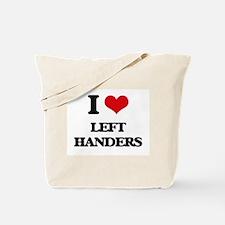 I Love Left Handers Tote Bag