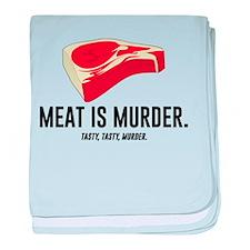 Meat Is Murder. Tasty, Tasty, Murder. baby blanket