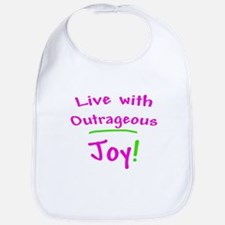 Pink Live With Outrageous Joy Bib