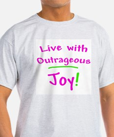 Pink Live With Outrageous Joy T-Shirt
