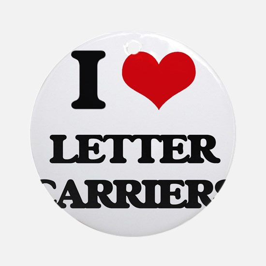 I Love Letter Carriers Ornament (Round)
