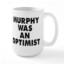 Murphy Was An Optimist Mugs