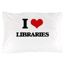 I Love Libraries Pillow Case