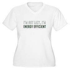 I'm Not Lazy I'm Energy Efficient Plus Size T-Shir