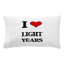 I Love Light Years Pillow Case