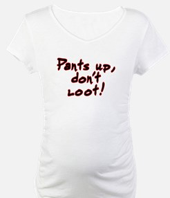 Pants up, don't loot! - Shirt