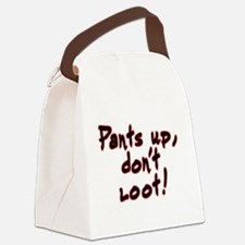 Pants up, don't loot! - Canvas Lunch Bag