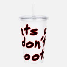 Pants up, don't loot! Acrylic Double-wall Tumbler