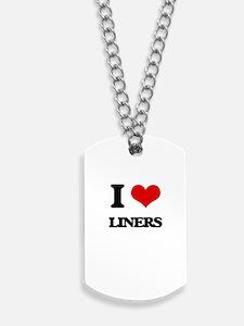 I Love Liners Dog Tags