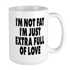 Extra Full of Love Mug
