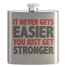 it never gets easier - You just get stronger Flask
