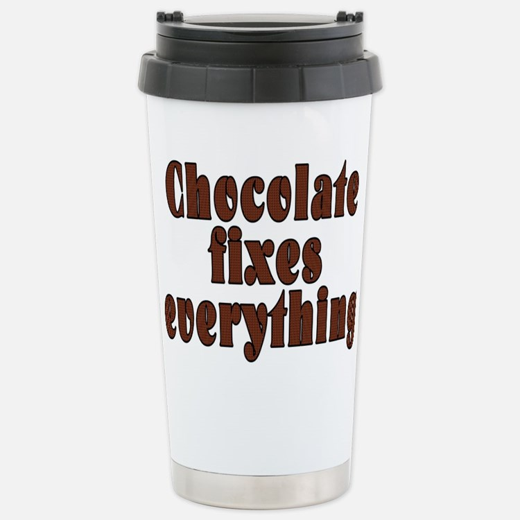 Chocolate fixes everyth Travel Mug