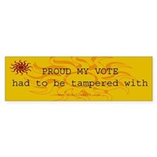 Proud my vote ... tampered with Bumper Bumper Sticker
