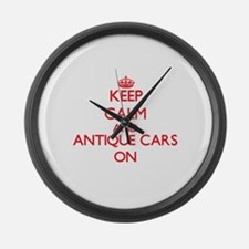 Keep calm and Antique Cars ON Large Wall Clock