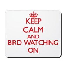Keep calm and Bird Watching ON Mousepad