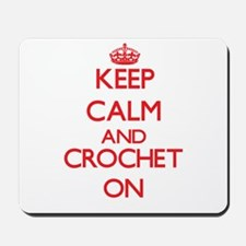 Keep calm and Crochet ON Mousepad