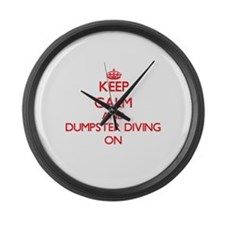 Keep calm and Dumpster Diving ON Large Wall Clock
