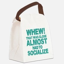 Almost Had To Socialize Canvas Lunch Bag